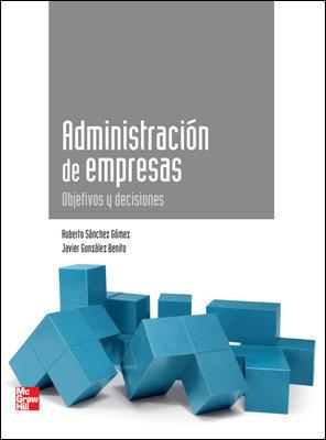 ADMINISTRACION DE EMPRESAS.OBJETIVOS Y DECISIONES