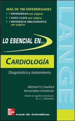 LO ESENCIAL EN CARDIOLOGIA. DIAGNOSTICO Y TRATAMIENTO