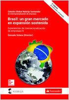 BRASIL: UN GRAN MERCADO EN EXPANSIÓN SOSTENIDA, SEGUNDA EDICIÓN ACTUALIZADA Y AMPLIADA
