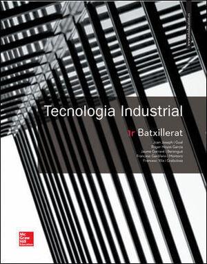 LA TECNOLOGIA INDUSTRIAL 1 BATXILLERAT. CATALUNYA. LLIBRE ALUMNE.