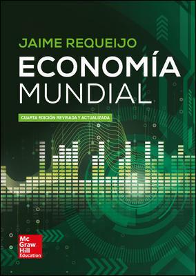 LA ECONOMIA MUNDIAL 4 ED. REVIS. Y ACT.