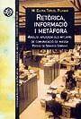 RETÒRICA, INFORMACIÓ I METÀFORA