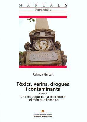 TÒXICS, VERINS, DROGUES I CONTAMINANTS. VOLUM 1
