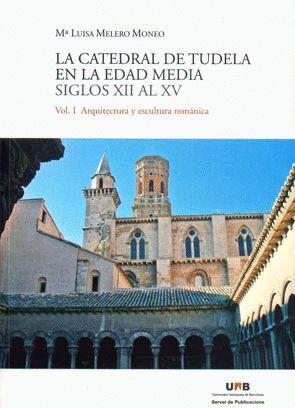 LA CATEDRAL DE TUDELA EN LA EDAD MEDIA. SIGLOS XII AL XV