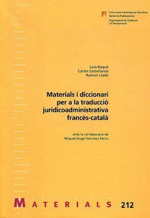 MATERIALS I DICCIONARI PER A LA TRADUCCI� JURIDICOADMINISTRATIVA FRANC�S-CATAL�