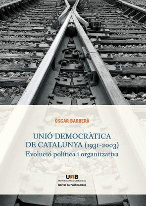 UNIÓ DEMOCRÀTICA DE CATALUNYA (1931-2003)