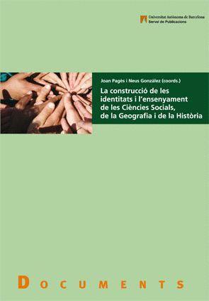 LA CONSTRUCCIÓ DE LES IDENTITATS I L´ENSENYAMENT DE LES CIÈNCIES SOCIALS, DE LA GEOGRAFIA I DE LA HI
