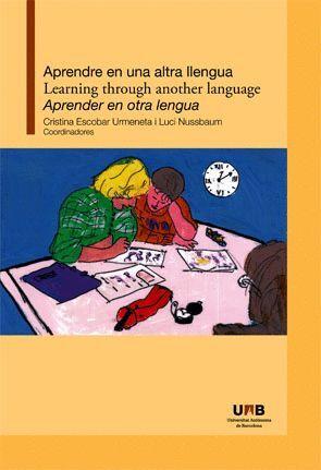 APRENDRE EN UNA ALTRA LLENGUA / LEARNING THROUGH ANOTHER LANGUAGE / APRENDER EN OTRA LENGUA