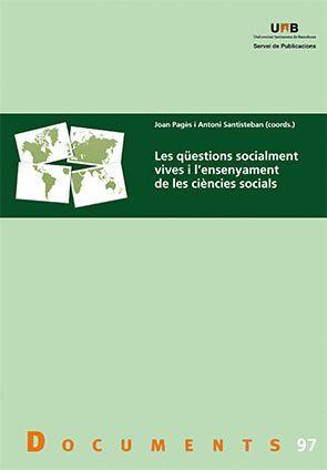 LES QÜESTIONS SOCIALMENTE VIVES I L'ENSENYAMENT DE LES CIÈNCIES SOCIALS