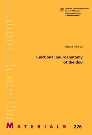 FUNCTIONAL NEUROANATOMY OF THE DOG