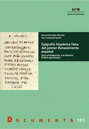 EPIGRAFÍA HISPÁNICA FALSA DEL PRIMER RENACIMIENTO ESPAÑOL