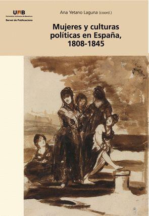 MUJERES Y CULTURAS POLÍTICAS EN ESPAÑA, 1808-1845