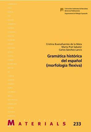 GRAMÁTICA HISTÓRICA DEL ESPAÑOL (MORFOLOGÍA FLEXIVA)