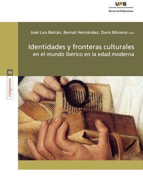 IDENTIDADES Y FRONTERAS CULTURALES EN EL MUNDO IBÉRICO EN LA EDAD MODERNA