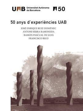 50 ANYS D'ÈXPERI�NCIES UAB. ESTOIG AMB ELS VOLUMS 1- 4