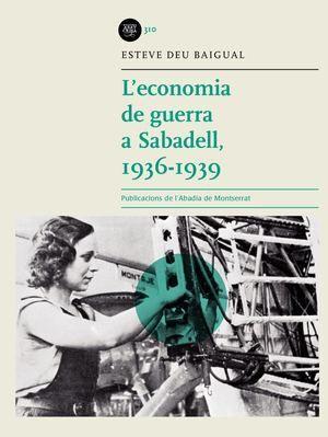 L'ECONOMIA DE GUERRA A SABADELL, 1936-1939
