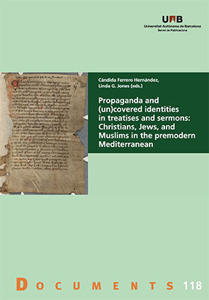 PROPAGANDA AND (UN)COVERED IDENTITIES IN TREATISES AND SERMONS: CHRISTIANS, JEWS, AND MUSLIMS IN THE PREMODERN MEDITERRANEAN