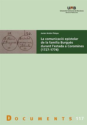 LA COMUNICACIÓ EPISTOLAR DE LA FAMÍLIA BURGUÈS DURANT L'ESTADA A COROMINES (1727-1774)