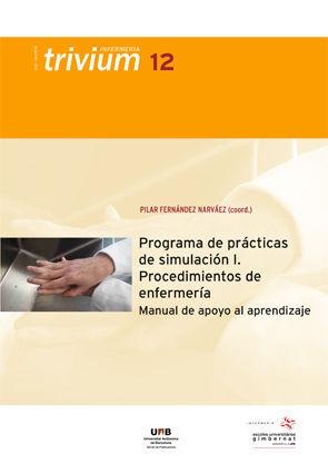 PROGRAMA DE PRÁCTICAS DE SIMULACIÓN I. PROCEDIMIENTOS DE ENFERMERÍA
