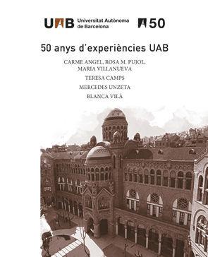 50 ANYS D'EXPERIÈNCIES UAB. ESTOIG AMB ELS VOLUMS 5 - 8