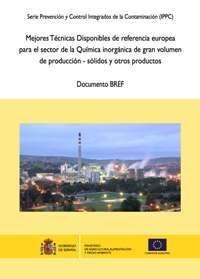 MEJORES TÉCNICAS DISPONIBLES DE REFERENCIA EUROPEA PARA EL SECTOR DE LA QUÍMICA INORGÁNICA DE GRAN VOLUMEN DE PRODUCCIÓN - SÓLIDOS Y OTROS PRODUCTOS
