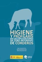 HIGIENE Y PROFILAXIS EN LAS EXPLOTACIONES DE CEBO INTENSIVO DE CORDERO