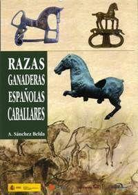RAZAS GANADERAS ESPAÑOLAS CABALLARES