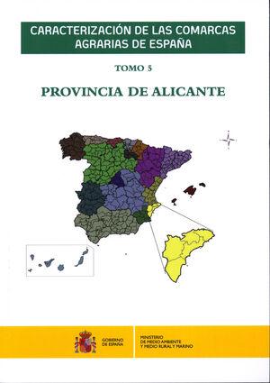 CARACTERIZACIÓN DE LAS COMARCAS AGRARIAS DE ESPAÑA. TOMO 5 PROVINCIA DE ALICANTE