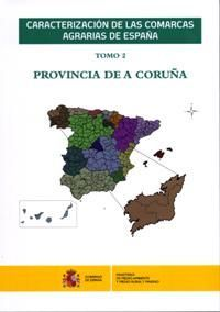 CARACTERIZACIÓN DE LAS COMARCAS AGRARIAS DE ESPAÑA. TOMO 2 PROVINCIA DE A CORUÑA