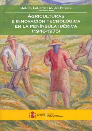 AGRICULTURA E INNOVACIÓN TECNOLÓGICA EN LA PENNSULA IBÉRICA (1946-1975)