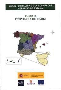 CARACTERIZACIÓN DE LAS COMARCAS AGRARIAS DE ESPAÑA. TOMO 13 PROVINCIA DE CÁDIZ