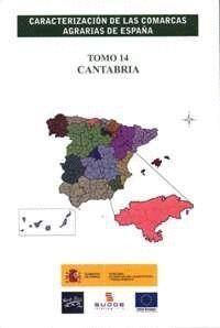 CARACTERIZACIÓN DE LAS COMARCAS AGRARIAS DE ESPAÑA. TOMO 14 CANTABRIA