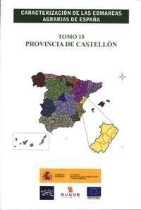 CARACTERIZACIÓN DE LAS COMARCAS AGRARIAS DE ESPAÑA. TOMO 15 PROVINCIA DE CASTELLÓN