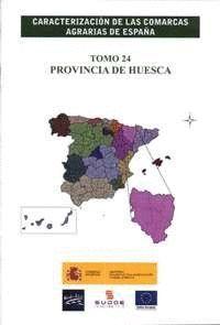 CARACTERIZACIÓN DE LAS COMARCAS AGRARIAS DE ESPAÑA. TOMO 24 PROVINCIA DE HUESCA