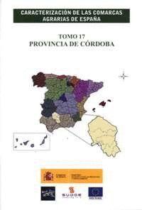 CARACTERIZACIÓN DE LAS COMARCAS AGRARIAS DE ESPAÑA. TOMO 17 PROVINCIA DE CÓRDOBA