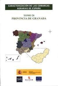 CARACTERIZACIÓN DE LAS COMARCAS AGRARIAS DE ESPAÑA. TOMO 20 PROVINCIA DE GRANADA