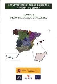 CARACTERIZACIÓN DE LAS COMARCAS AGRARIAS DE ESPAÑA. TOMO 22 PROVINCIA DE GUIPÚZCOA
