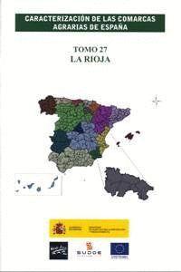 CARACTERIZACIÓN DE LAS COMARCAS AGRARIAS DE ESPAÑA. TOMO 27 LA RIOJA