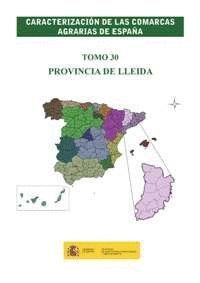 CARACTERIZACIÓN DE LAS COMARCAS AGRARIAS DE ESPAÑA. TOMO 30 PROVINCIA DE LLEIDA