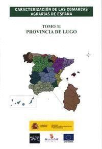 CARACTERIZACIÓN DE LAS COMARCAS AGRARIAS DE ESPAÑA. TOMO 31 PROVINCIA DE LUGO