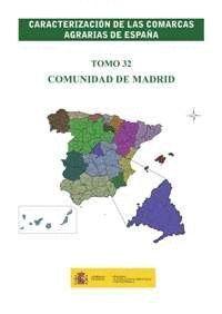 CARACTERIZACIÓN DE LAS COMARCAS AGRARIAS DE ESPAÑA. TOMO 32 COMUNIDAD DE MADRID