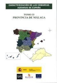 CARACTERIZACIÓN DE LAS COMARCAS AGRARIAS DE ESPAÑA. TOMO 33 PROVINCIA DE MÁLAGA