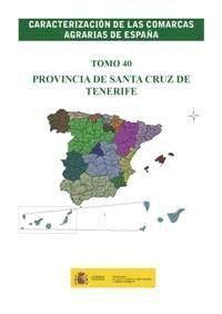 CARACTERIZACIÓN DE LAS COMARCAS AGRARIAS DE ESPAÑA. TOMO 40 PROVINCIA DE SANTA CRUZ DE TENERIFE