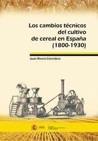 LOS CAMBIOS TÉCNICOS DEL CULTIVO DE CEREAL EN ESPAÑA (1800-1930)