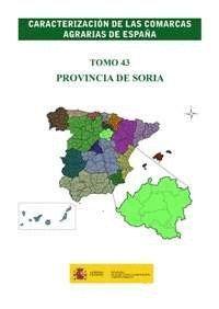 CARACTERIZACIÓN DE LAS COMARCAS AGRARIAS DE ESPAÑA. TOMO 43 PROVINCIA DE SORIA