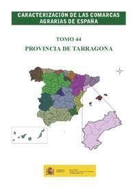 CARACTERIZACIÓN DE LAS COMARCAS AGRARIAS DE ESPAÑA. TOMO 44 PROVINCIA DE TARRAGONA