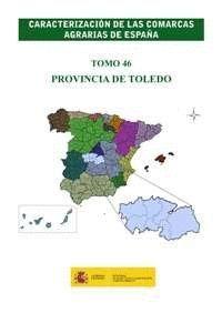 CARACTERIZACIÓN DE LAS COMARCAS AGRARIAS DE ESPAÑA. TOMO 46 PROVINCIA DE TOLEDO