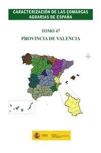 CARACTERIZACIÓN DE LAS COMARCAS AGRARIAS DE ESPAÑA. TOMO 47 PROVINCIA DE VALENCIA