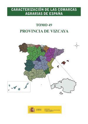 CARACTERIZACIÓN DE LAS COMARCAS AGRARIAS DE ESPAÑA. TOMO 49 PROVINCIA DE VIZCAYA