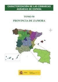 CARACTERIZACIÓN DE LAS COMARCAS AGRARIAS DE ESPAÑA. TOMO 50 PROVINCIA DE ZAMORA